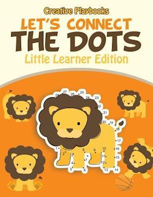 Bog, hæftet Let's Connect the Dots: Little Learner Edition af Creative Playbooks