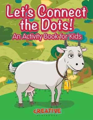 Bog, hæftet Let's Have Fun Connecting the Dots! An Activity Book for Kids af Creative Playbooks