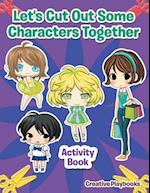 Let's Cut Out Some Characters Together Activity Book