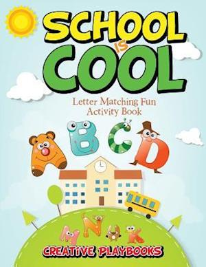 Bog, hæftet School is Cool Letter Matching Fun Activity Book af Creative Playbooks