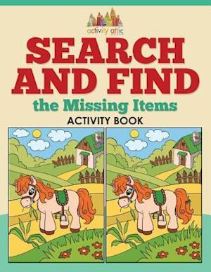 Bog, hæftet Search and Find the Missing Items Activity Book af Activity Attic Books