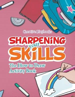 Bog, hæftet Sharpening your Skills: The How to Draw Activity Book af Creative Playbooks