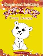 Simple and Relaxing Dot 2 Dot for Young Learners af Creative Playbooks