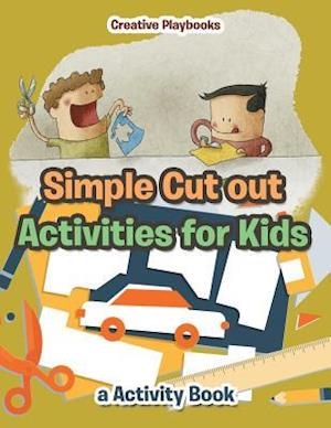 Bog, hæftet Simple Cut out Activities for Kids, a Activity Book af Creative Playbooks