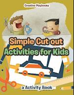 Simple Cut Out Activities for Kids, a Activity Book