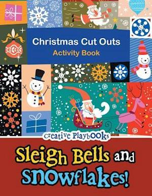 Bog, hæftet Sleigh Bells and Snowflakes! Christmas Cut Outs Activity Book af Creative Playbooks
