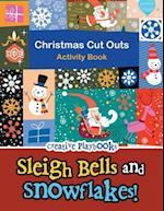 Sleigh Bells and Snowflakes! Christmas Cut Outs Activity Book