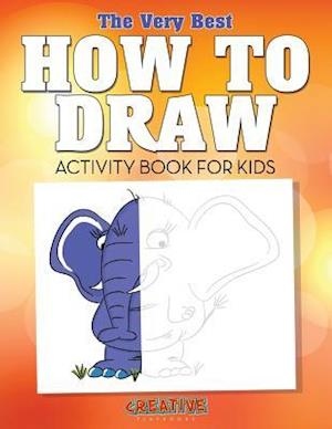 Bog, hæftet The Very Best How to Draw Activity Book for Kids af Creative Playbooks