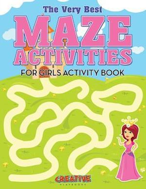 Bog, paperback The Very Best Maze Activities for Girls Activity Book af Creative Playbooks