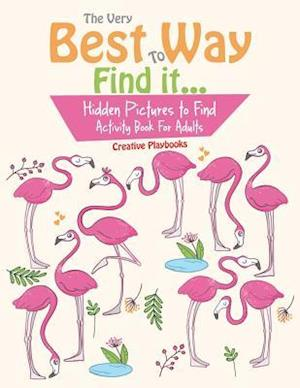 Bog, hæftet The Very Best Way To Find it...Hidden Pictures to Find Activity Book For Adults af Creative Playbooks