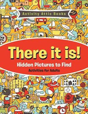 Bog, hæftet There It Is! Hidden Pictures to Find Activities for Adults af Activity Attic Books