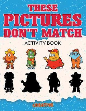 Bog, hæftet These Picture Don't Match Activity Book af Creative Playbooks