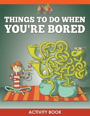 Bog, hæftet Things to Do When You're Bored Activity Book af Activity Attic Books