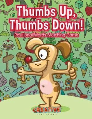Bog, hæftet Thumbs Up, Thumbs Down! Positional Words Matching Game af Creative Playbooks