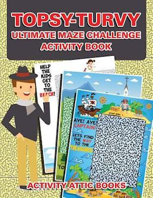 Bog, hæftet Topsy-turvy Ultimate Maze Challenge Activity Book af Activity Attic Books