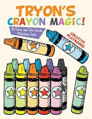 Bog, hæftet Tryon's Crayon Magic! 16 Colors and Color Words Matching Game af Creative Playbooks