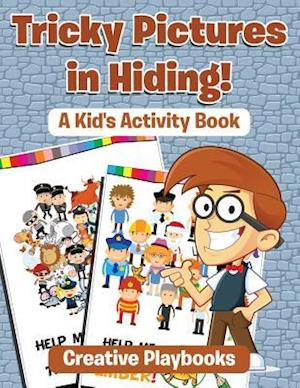 Bog, hæftet Tricky Pictures in Hiding! A Kid's Activity Book af Creative Playbooks