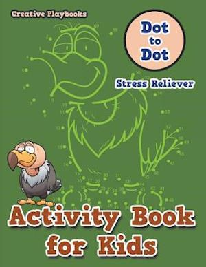Bog, hæftet Activity Book for Kids: Dot to Dot Stress Reliever af Creative Playbooks