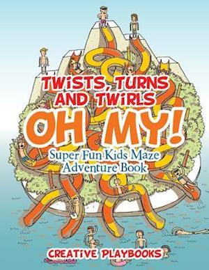 Bog, paperback Twists, Turns and Twirls, Oh My! Super Fun Kids Maze Adventure Book af Creative Playbooks