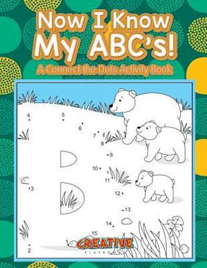 Bog, hæftet Now I Know My ABC's! A Connect the Dots Activity Book af Creative Playbooks