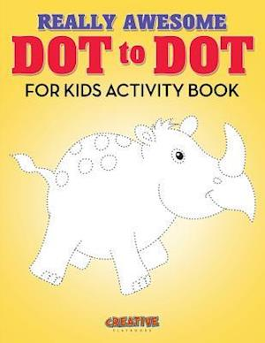 Really Awesome Dot to Dot for Kids Activity Book
