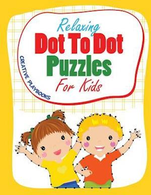 Bog, hæftet Relaxing Dot To Dot Puzzles For Kids af Creative Playbooks