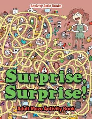 Bog, hæftet Surprise, Surprise! Adult Maze Activity Book af Activity Attic Books