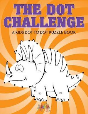 Bog, hæftet The Dot Challenge: A Kids Dot To Dot Puzzle Book af Activity Attic Books