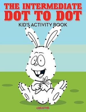 Bog, hæftet The Intermediate Dot to Dot Kid's Activity Book af Creative Playbooks