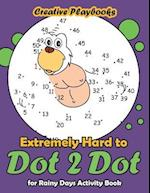 Extremely Hard to Dot 2 Dot for Rainy Days Activity Book af Creative Playbooks