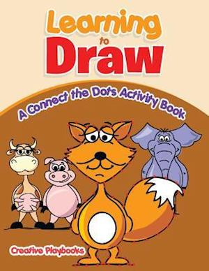 Bog, hæftet Learning to Draw: A Connect the Dots Activity Book af Creative Playbooks
