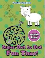 Super Dot to Dot Fun Time! Activity Book af Creative Playbooks