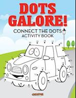 Dots Galore! Connect the Dots Activity Book