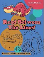 Read Between The Lines! Connect the Dots Activity Book