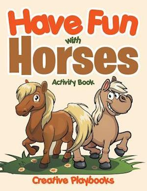 Bog, hæftet Have Fun with Horses Activity Book af Creative Playbooks