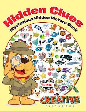 Bog, paperback Hidden Clues Mysterious Hidden Picture Book af Creative Playbooks