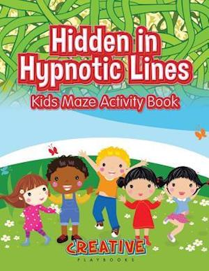 Bog, hæftet Hidden in Hypnotic Lines: Kids Maze Activity Book af Creative Playbooks