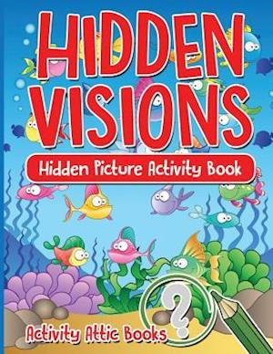 Bog, hæftet Hidden Visions: Hidden Picture Activity Book af Activity Attic Books