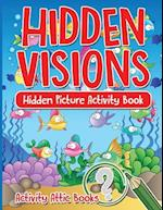 Hidden Visions: Hidden Picture Activity Book af Activity Attic Books