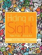 Hiding in Sight: Hidden Picture Activity Book