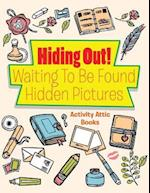 Hiding Out! Waiting To Be Found -- Hidden Pictures af Activity Attic Books