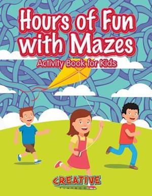 Bog, hæftet Hours of Fun with Mazes Activity Book for Kids af Creative Playbooks