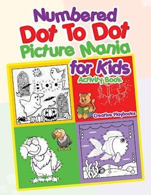 Bog, hæftet Numbered Dot To Dot Picture Mania for Kids Activity Book af Creative Playbooks