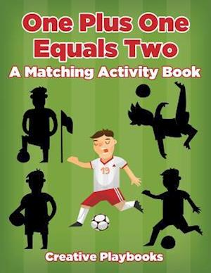 Bog, hæftet One Plus One Equals Two: A Matching Activity Book af Creative Playbooks