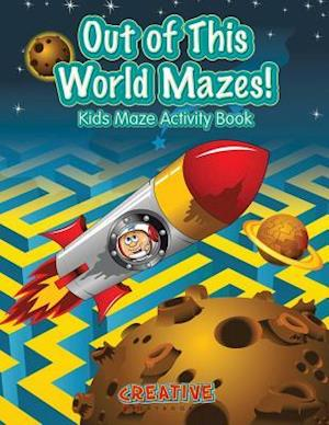 Bog, hæftet Out of This World Mazes! Kids Maze Activity Book af Creative Playbooks