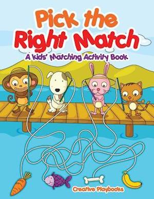 Bog, paperback Pick the Right Match af Creative Playbooks