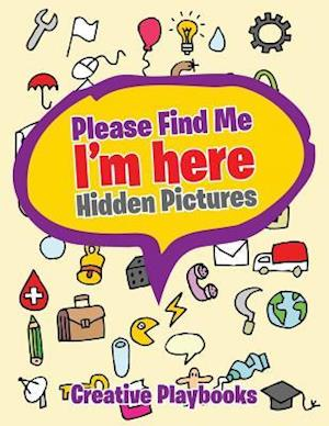 Bog, hæftet Please Find Me: I'm here -- Hidden Pictures af Creative Playbooks