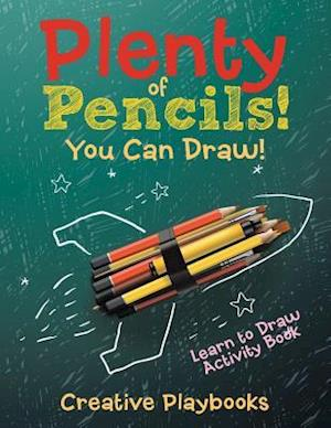 Bog, paperback Plenty of Pencils! You Can Draw! Learn to Draw Activity Book af Creative Playbooks