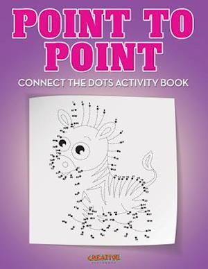 Bog, hæftet Point to Point: Connect the Dots Activity Book af Creative Playbooks