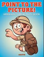 Point to the Picture! Hidden Picture Activity Book